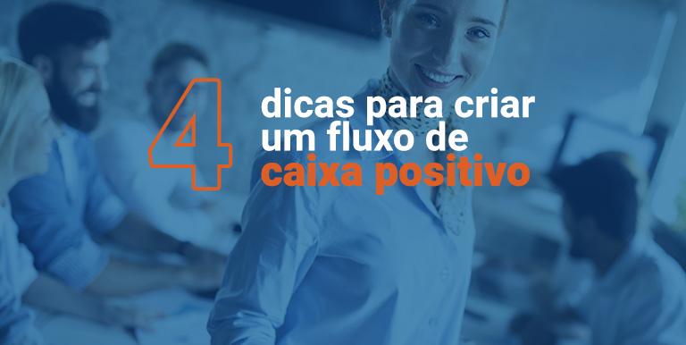 Como criar um fluxo de caixa positivo
