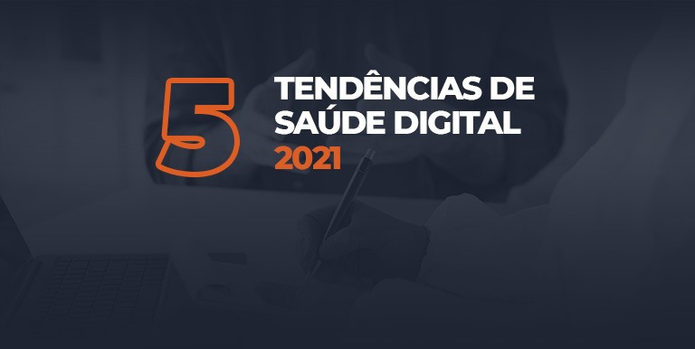 5 Tendências em Saúde Digital para 2021