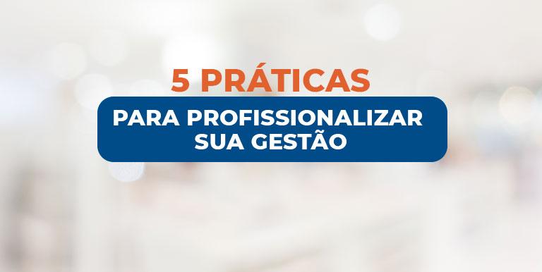 5 práticas que vão te ajudar a profissionalizar a gestão da sua clínica médica ajudando na eficiência e rentabilidade do seu negócio.